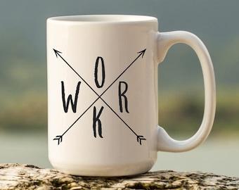 "Motivational Quote Coffee Mug • ""WORK"" • Inspirational Mug • Motivational Mug • Custom Mug"