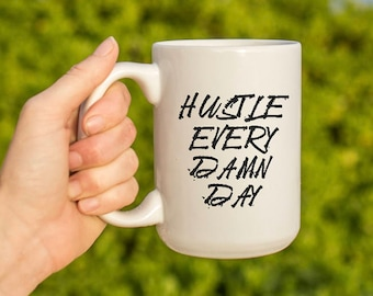 """Motivational Quote Coffee Mug • """"Hustle Every Day"""" • Inspirational Mug • Motivational Mug • Custom Mug"""