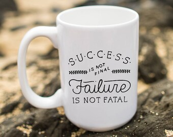 """Motivational Quote Coffee Mug • """"Failure Is Not Fatal"""" • Inspirational Mug • Motivational Mug • Custom Mug"""