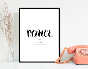 Wall Art Print . Dance like nobody is watching .