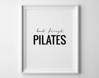 Pilates Art, But First Pilates, Fitness Gifts, Pilates Poster, Motivational Quote, Fitness Quotes, Pilates Print