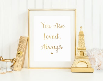 You Are Loved, Always- Gold // Office Quote Print // Watercolor Printable