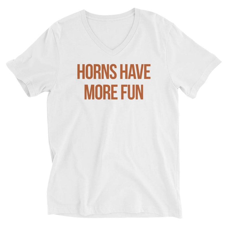 Horns Have More Fun  Gameday Shirt for Texas Longhorn fans  image 0