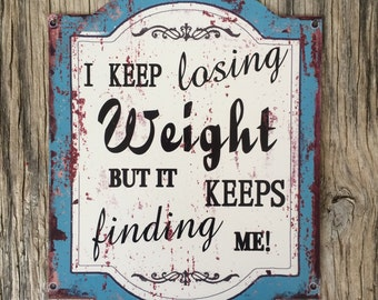 Vintage style tin metal sign // gift for her // weight loss kitchen sign // shabby chic rustic wall art // nostalgic funny quote
