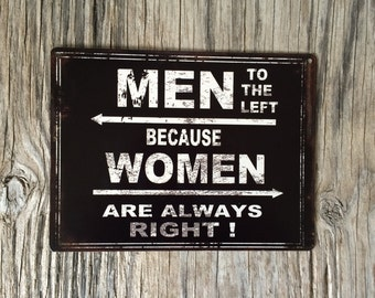 Vintage style tin metal sign // funny goft for him or her // men left women are always right // rustic nostalgic wall art // black and white