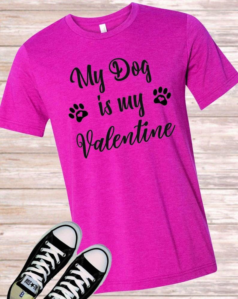 43ef17f32692 My Dog is my Valentine Short Sleeve Bella Canvas | Etsy