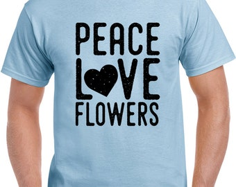 Peace Love Flowers T Shirt