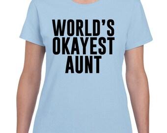 Worlds Okayest Aunt T Shirt