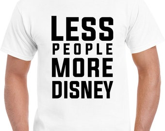 Less People More Disney T Shirt