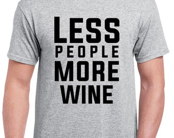 Less People More Wine T Shirt