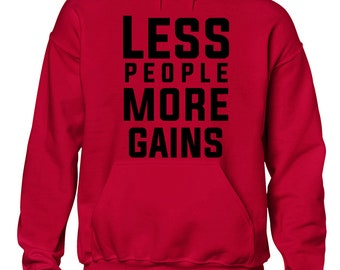 Less People More Gains  Hoodie