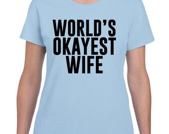 Worlds Okayest Wife T Shirt