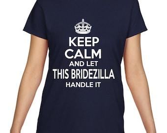 Keep Calm And Bridezilla Handle T Shirt