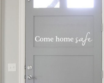 Come Home Safe Front Door Decal