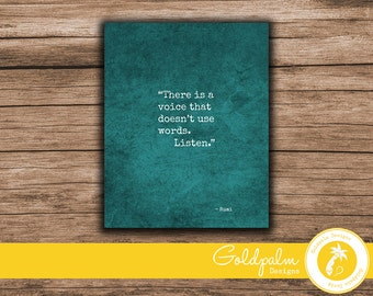 There Is A Voice That Doesn't Use Words. Listen. - Rumi - Inspirational Quote Poster - Printable Wall Art - 16x20/8x10/11x14/5x7 - A3/A4/A5