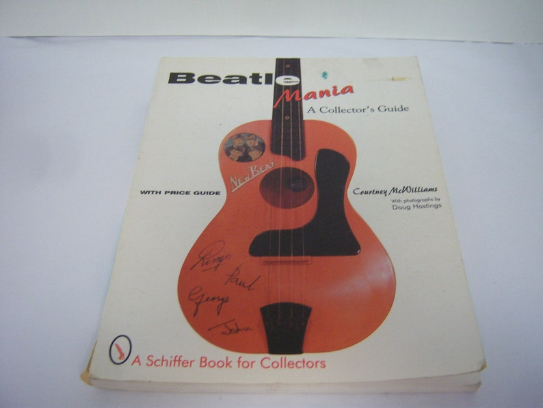 BEATLE Mania, A Collector's Guide, 1998 Edition, Price Guide, Beatle  Collectibles, Schiffer Book, Paperback, Well Used, Tear On Lower Spine