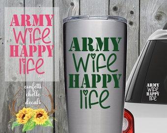 army wife decal . army wife sticker . happy life decal . happy life sticker . yeti decal . cup decal . car decal . army decal . wife decal