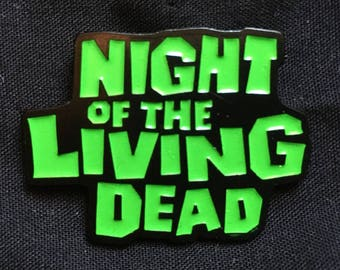 NIGHT of the LIVING DEAD logo enamel pin Halloween horror zombie Romero scary walking dead