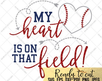 My Heart Is On that Field Baseball - SVG, Vector, DXF, EPS, Digital Cut File, Silhouette, Cricut, Mom, Sports, Cuttable, Softball