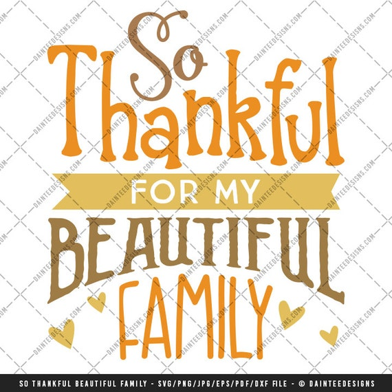 So Thankful For My Beautiful Family Svg Dxf Eps Digital Cut Etsy