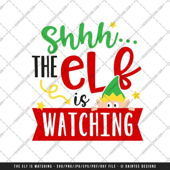 Shhh The Elf Is Watching Svg Vector Dxf Eps Digital Cut File Etsy