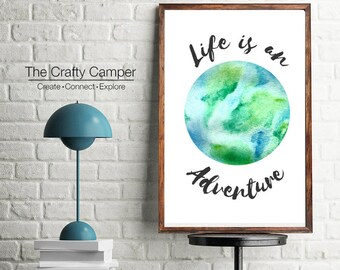 Life is an adventure - Earth Watercolour Painting - Adventure Quote Print - Travel Quote Print  - Wall Art - Inspirational Quote