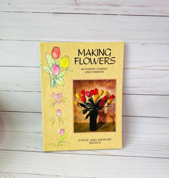 "1991 ""Making Flowers In Paper, Fabric And Ribbon"" book--Paper Flowers"