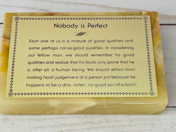 Humorous Paperweight--Nobody Is Perfect