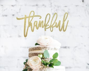 Thankful Cake Topper, Thankful Topper, Cake Topper, Thanksgiving Cake Topper, Thanksgiving Topper, Thanksgiving Cake