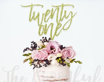 Twenty One Cake Topper, 21 Cake Topper, Twenty One Topper, Cake Topper, Twenty First Cake Topper, Twenty First Birthday Topper