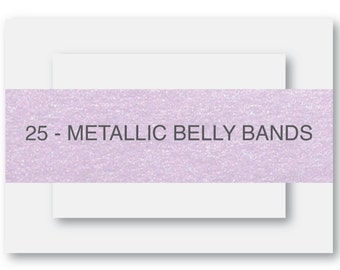 25 - Belly Bands - Metallic Finish (More Colors Available)