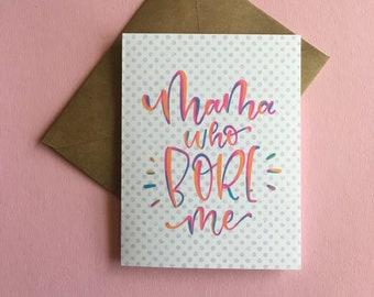 Mama Who Bore ME / Spring Awakening / Mom Card