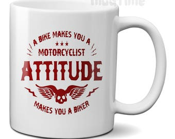 A bike makes you a Motorcyclist - Attitude makes you a Biker - Coffee Tea Mug Cup 300ml - Nice gift - Motorbike