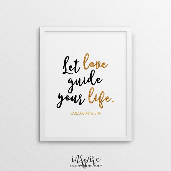 Let Love Guide Your Life Bible Scripture Bible Quote Gold Etsy
