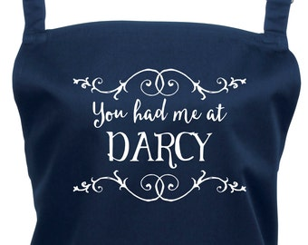 You Had Me At Darcy Apron - A Fun Gift for Jane Austen and Pride & Prejudice Fans, Choose from 16 Colours 1117