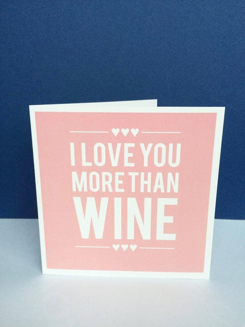 I Love You More Than Wine Anniversary Birthday Love Card image 0
