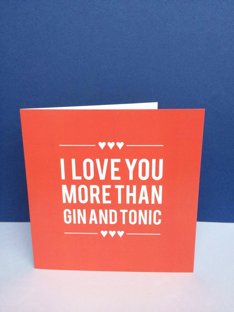 I Love You More Than Gin and Tonic Card. Anniversary image 0
