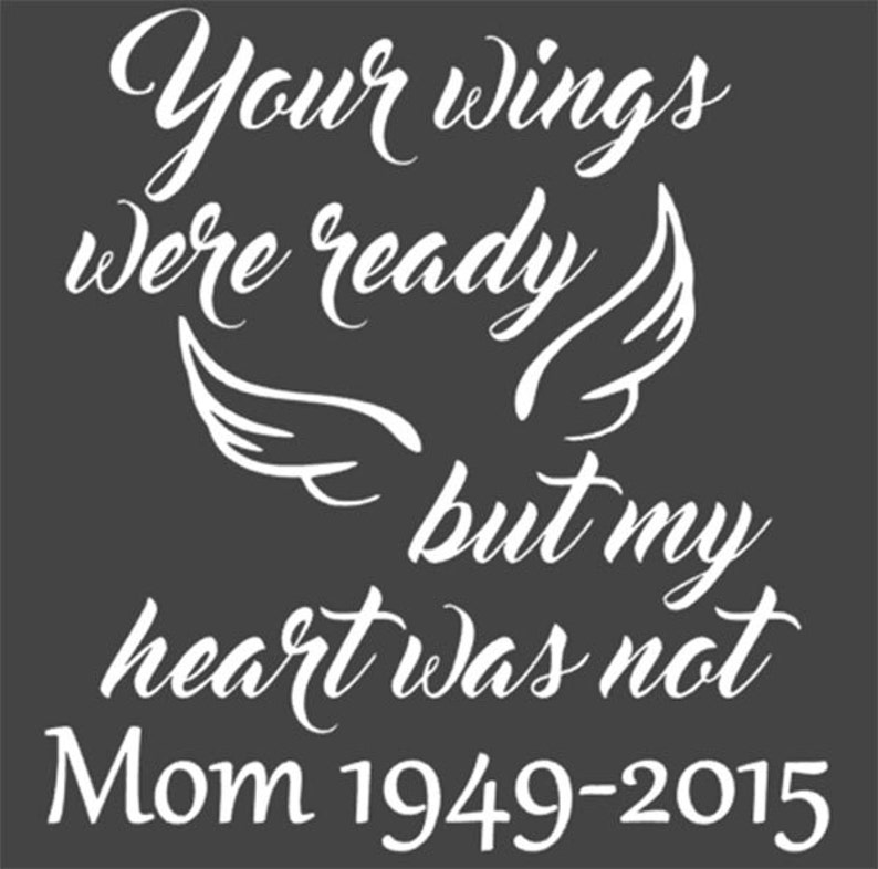 Your Wings Were Ready But My Heart Was Not CAR DECAL