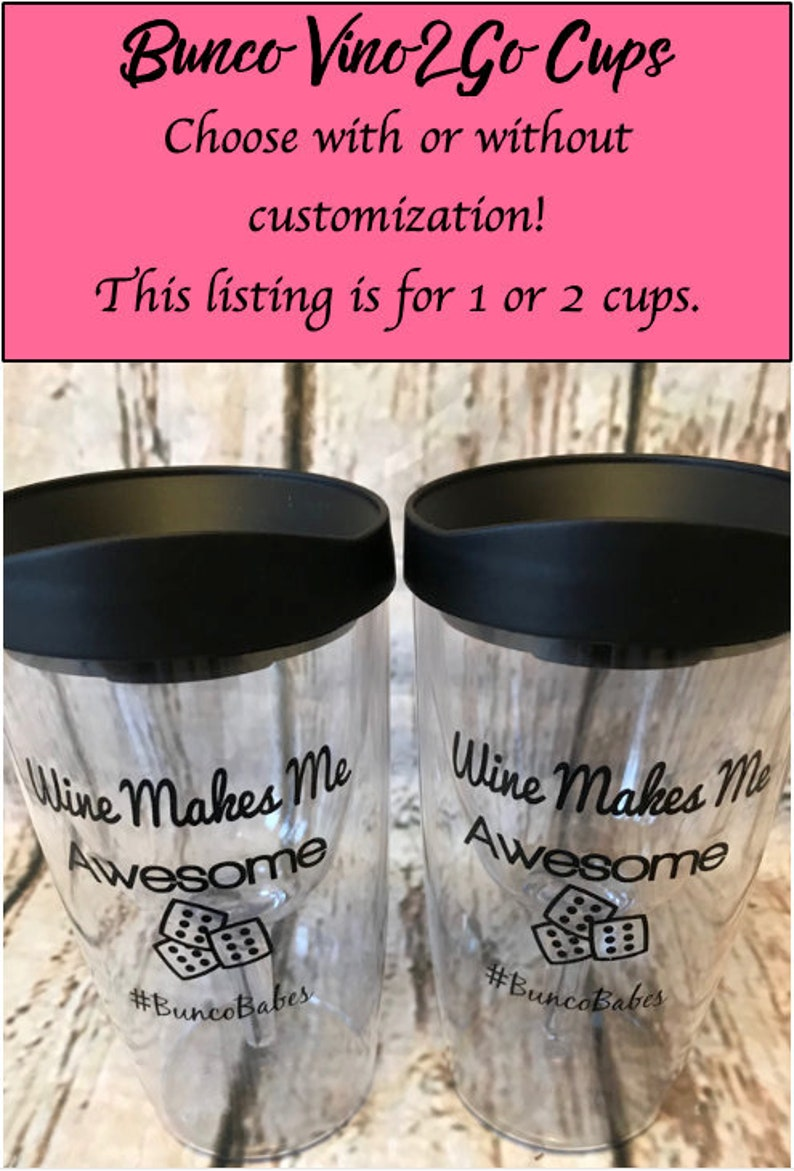 b9c30ecd435 10oz Bunco Wine2Go Tumbler: Insulated, Custom, Acrylic To Go Tumbler.  Vino2Go. Discounts available for 2 or more Cups Purchased!#BuncoBabes