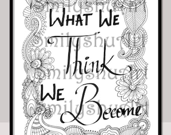 What We Think Become Printable Adult Coloring Pages Inspirational Quotes Zentangle Framable Quote Mindfulness Art Therapy