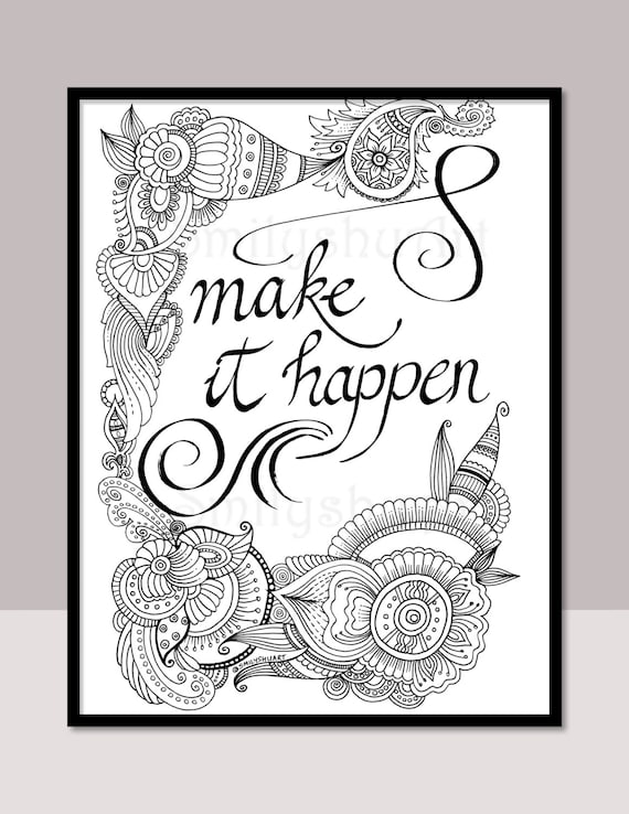 Make It Happen Printable Motivational Quotes DIY Zentangle Etsy