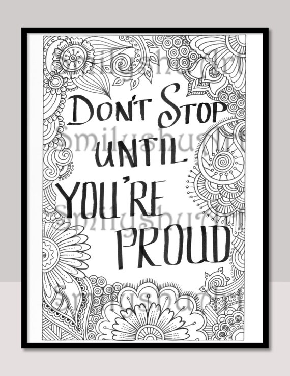 Don't Stop Until You're Proud Printable Coloring Etsy