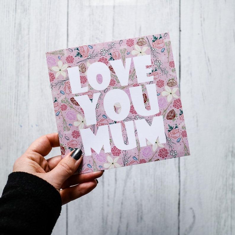 Mum Birthday Card  Love You Mum Card  Floral Card  Love You Mum-Floral
