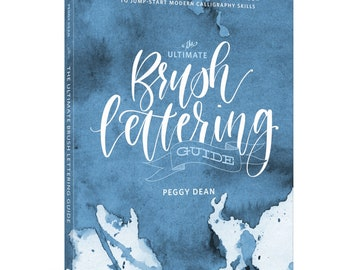 The Ultimate Brush Lettering Guide (New Release - Signed): A Complete Step-by-Step Creative Workbook to Jump Start Modern Calligraphy Skills