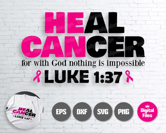 Heal Cancer SVG, Luke 1:37 Svg, God Svg, Heal Cancer For With God Nothing Is Impossible SVG, | With God Nothing Is Impossible SVG, Luke Svg