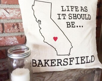 Life as it should be Bakersfield Pillow Cover ONLY housewarming Gift
