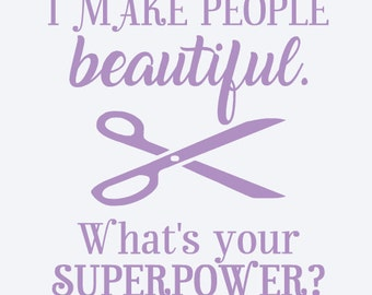 "Sticker ""I make people beautiful. ""What's your superpower?"
