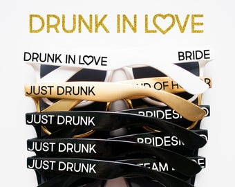 Drunk in Love Sunglasses, Just Drunk Sunglasses, Personalized Sunglasses, Custom Sunglasses, Bachelorette Sunglasses, Wedding Sunglasses