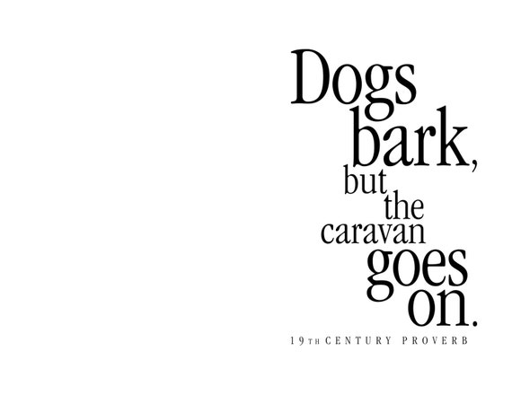 Encouragement Greeting Card Dogs Bark But The Caravan Goes