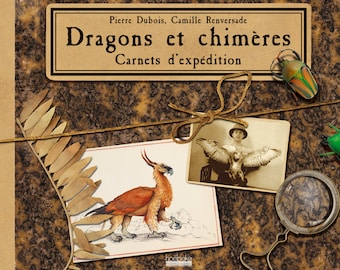 Book: Dragons and chimeras book shipping by Camille Renversade & Pierre Dubois (last copies)